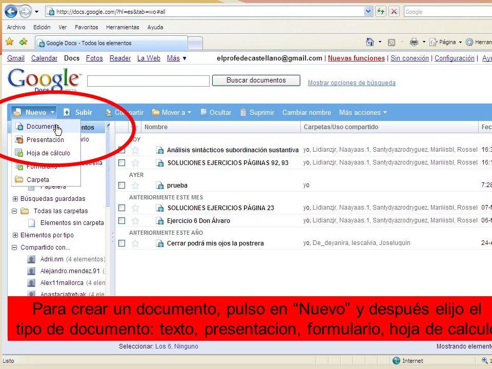 Para crear un documento, pulso en Nuevo y después elijo el tipo de documento: texto, presentacion, formulario, hoja de calculo