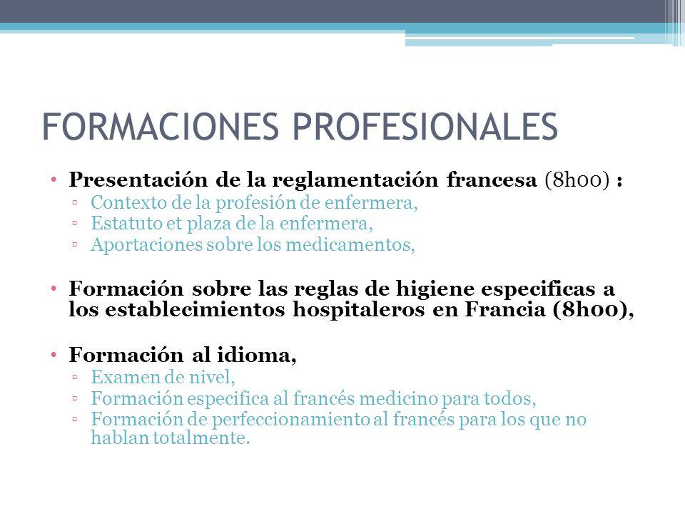 FORMACIONES PROFESIONALES Presentación de la reglamentación francesa (8h00) : Contexto de la profesión de enfermera, Estatuto et plaza de la enfermera