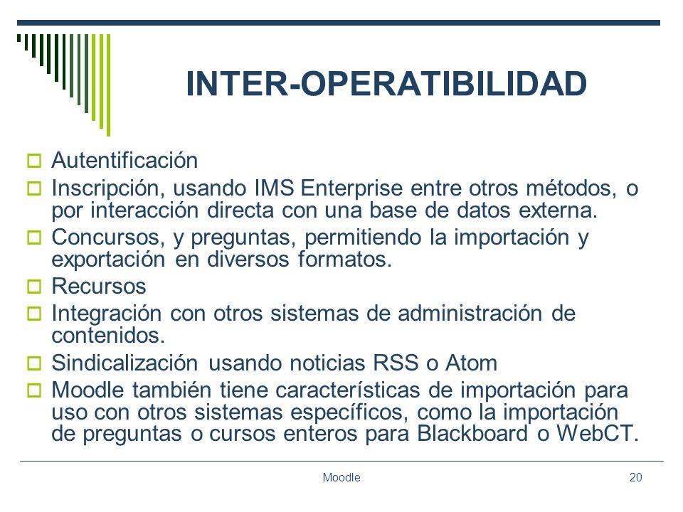 Moodle20 INTER-OPERATIBILIDAD Autentificación Inscripción, usando IMS Enterprise entre otros métodos, o por interacción directa con una base de datos