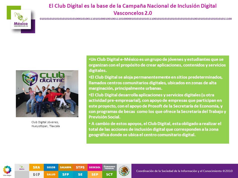 El Club Digital es la base de la Campaña Nacional de Inclusión Digital Vasconcelos 2.0 Club Digital Jóvenes, Hueyotlipan, Tlaxcala Un Club Digital e-M