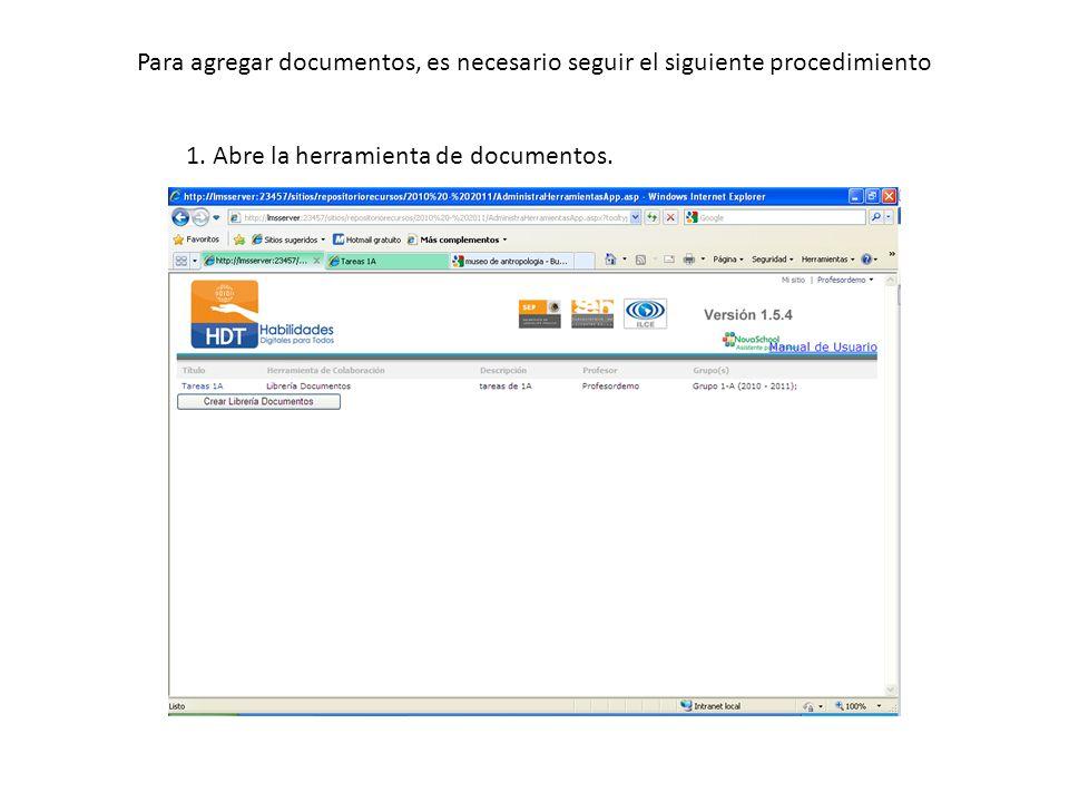 Para agregar documentos, es necesario seguir el siguiente procedimiento 1. Abre la herramienta de documentos.