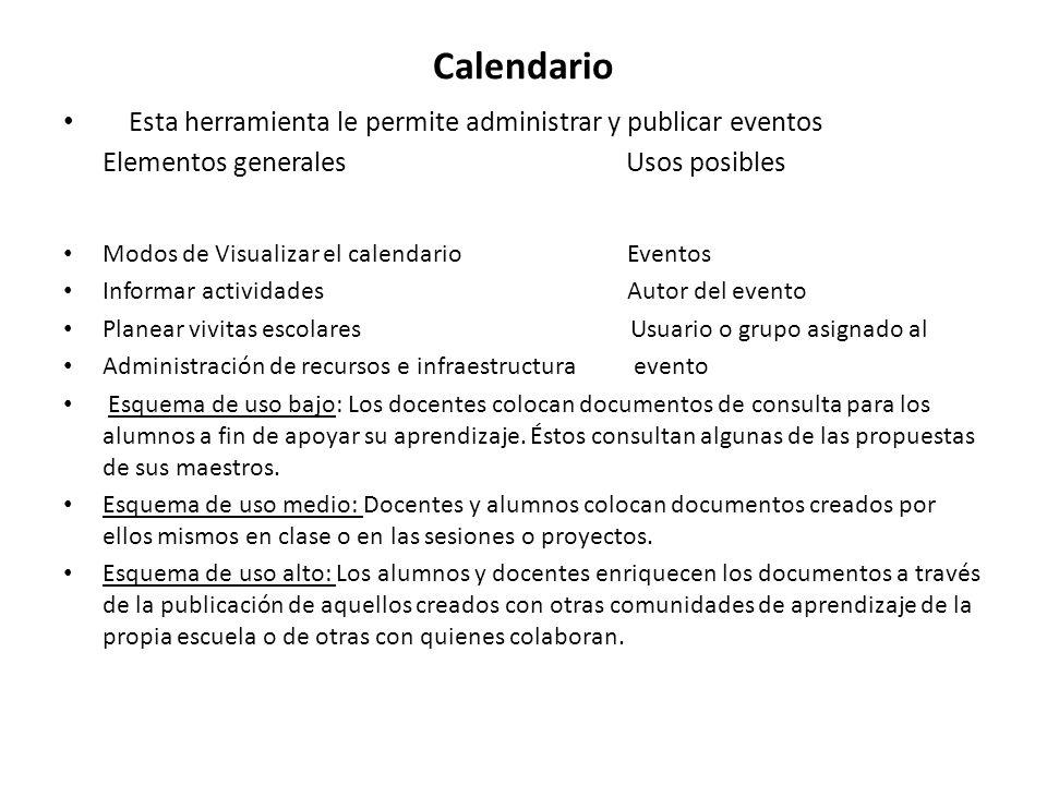 Calendario Esta herramienta le permite administrar y publicar eventos Elementos generales Usos posibles Modos de Visualizar el calendario Eventos Info