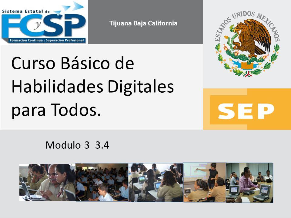 Curso Básico de Habilidades Digitales para Todos. Modulo 3 3.4 Tijuana Baja California