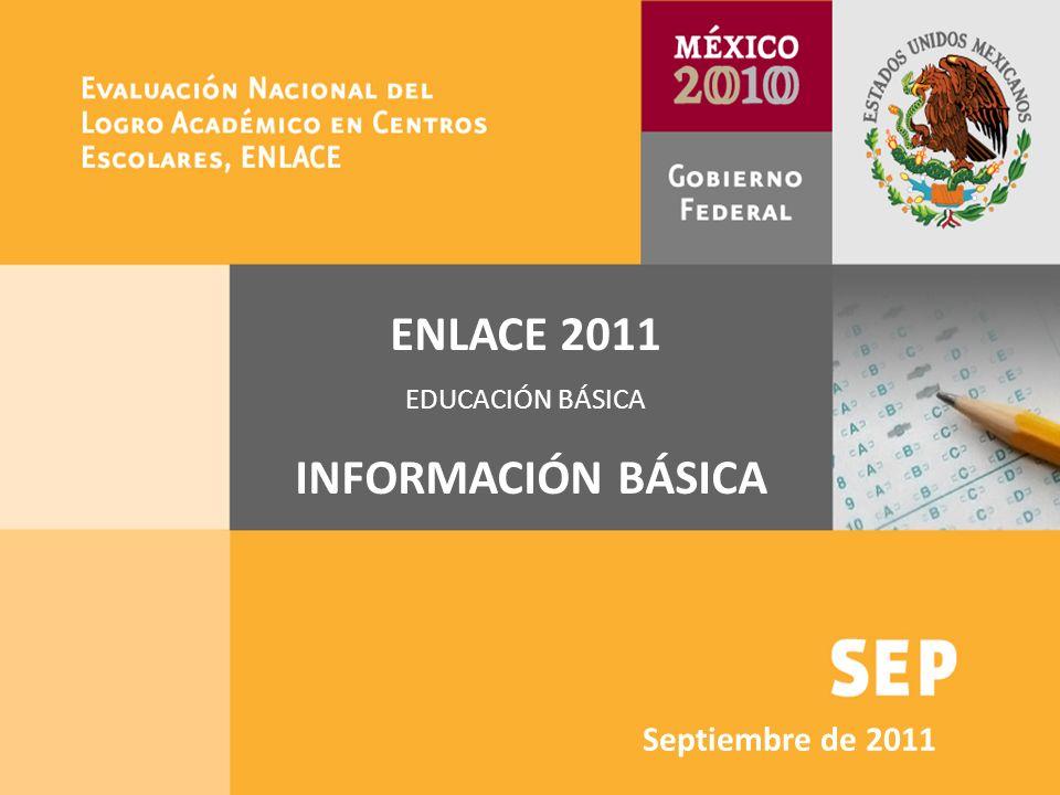 1 SEP ENLACE 2010 Taller informativo Agosto 30, 2010 ENLACE 2011 EDUCACIÓN BÁSICA INFORMACIÓN BÁSICA Septiembre de 2011