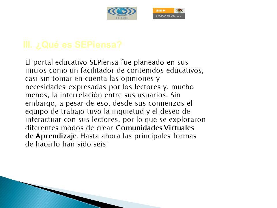 El portal educativo SEPiensa fue planeado en sus inicios como un facilitador de contenidos educativos, casi sin tomar en cuenta las opiniones y necesi