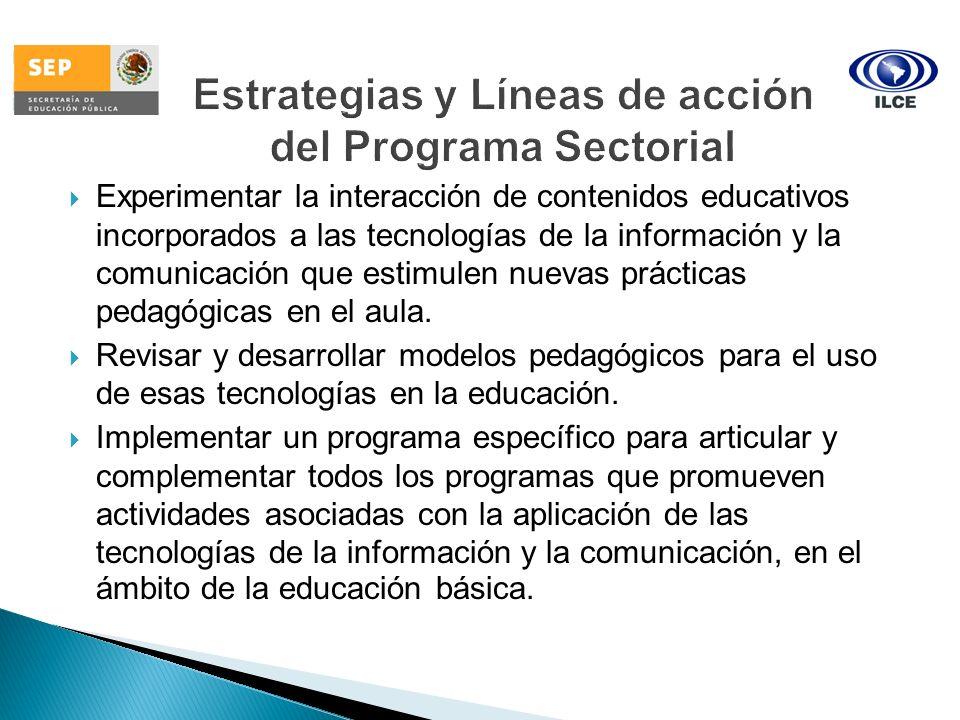 Experimentar la interacción de contenidos educativos incorporados a las tecnologías de la información y la comunicación que estimulen nuevas prácticas
