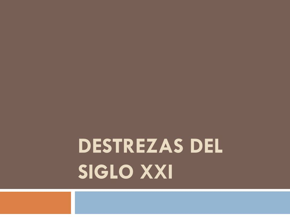 DESTREZAS DEL SIGLO XXI