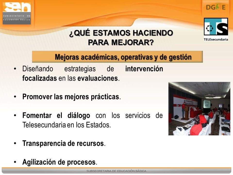Diseñando estrategias de intervención focalizadas en las evaluaciones. Promover las mejores prácticas. Fomentar el diálogo con los servicios de Telese