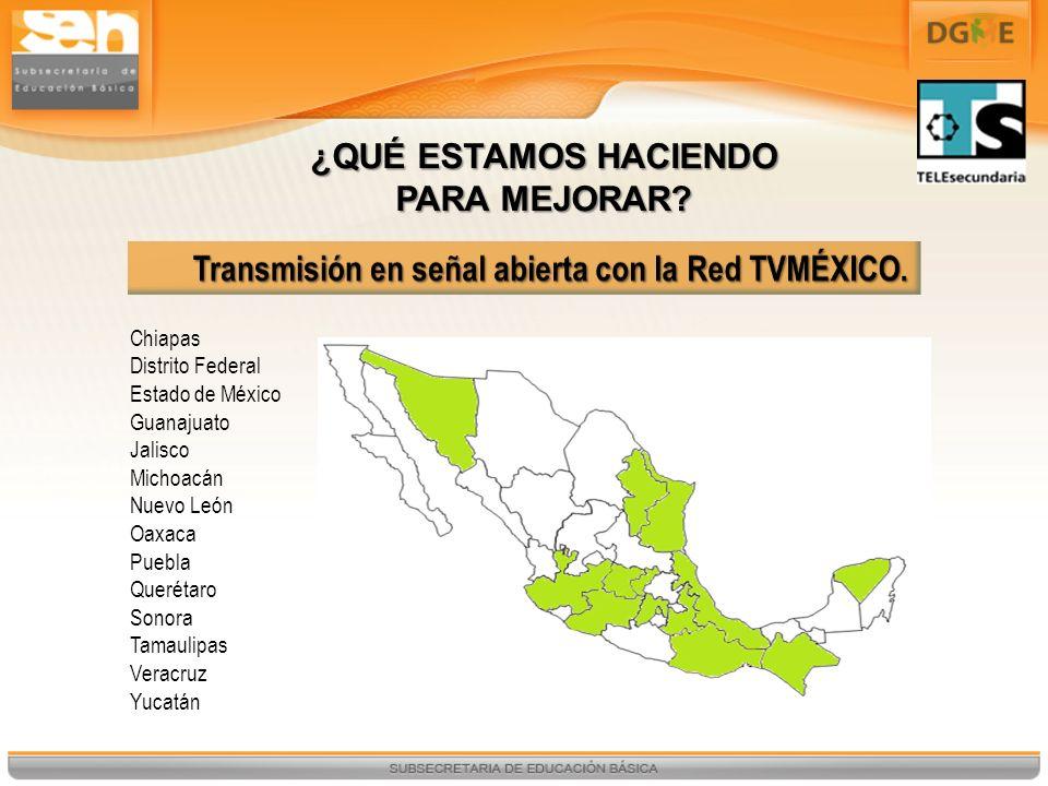 Chiapas Distrito Federal Estado de México Guanajuato Jalisco Michoacán Nuevo León Oaxaca Puebla Querétaro Sonora Tamaulipas Veracruz Yucatán ¿QUÉ ESTA
