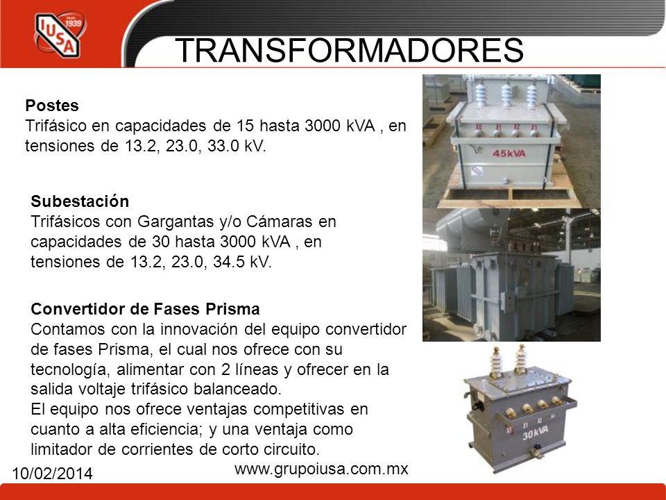 14 10/02/2014 www.grupoiusa.com.mx TRANSFORMADORES Postes Trifásico en capacidades de 15 hasta 3000 kVA, en tensiones de 13.2, 23.0, 33.0 kV. Subestac