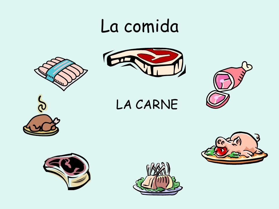 La comida LA CARNE