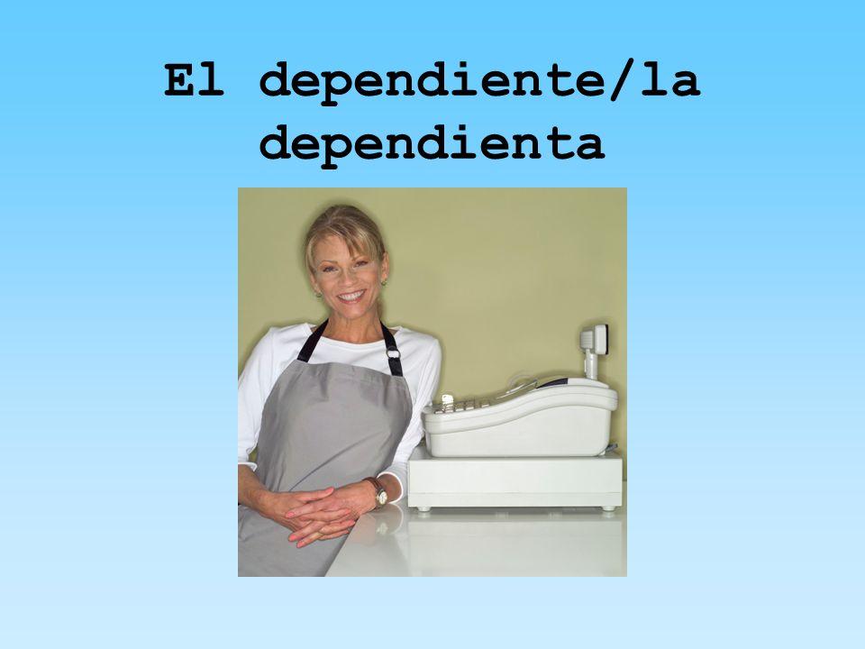 El dependiente/la dependienta