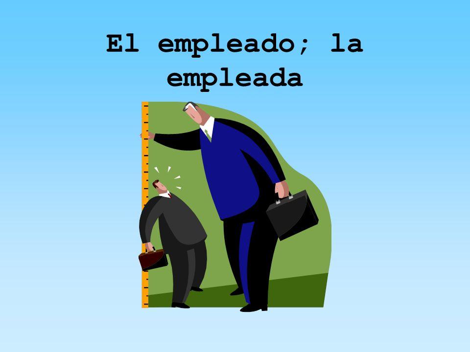 El empleado; la empleada