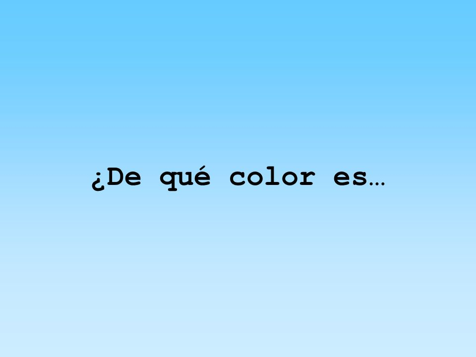 ¿De qué color es…