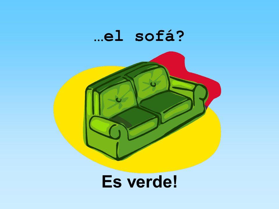 …el sofá Es verde!