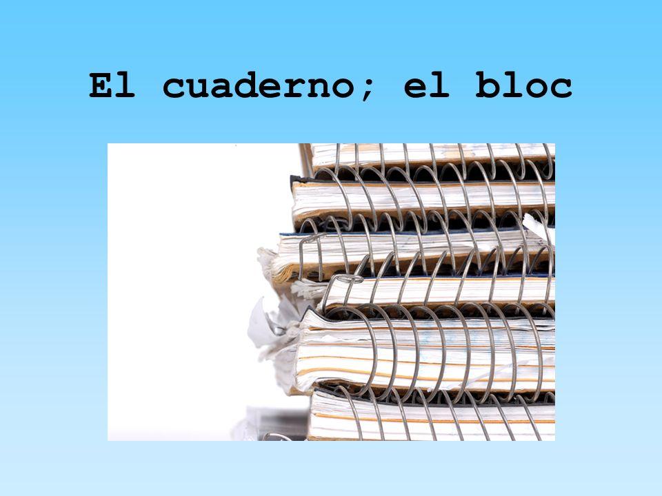 El cuaderno; el bloc