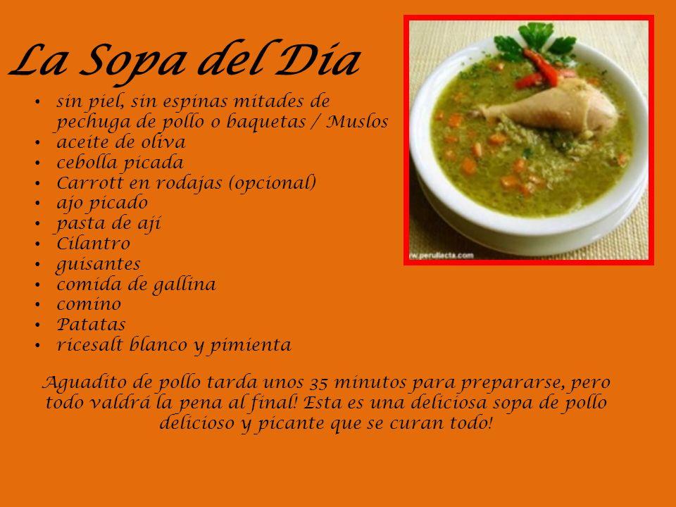 La Sopa del Dia sin piel, sin espinas mitades de pechuga de pollo o baquetas / Muslos aceite de oliva cebolla picada Carrott en rodajas (opcional) ajo