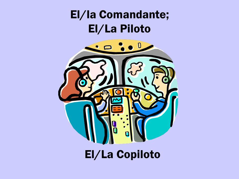 El/la Comandante; El/La Piloto El/La Copiloto