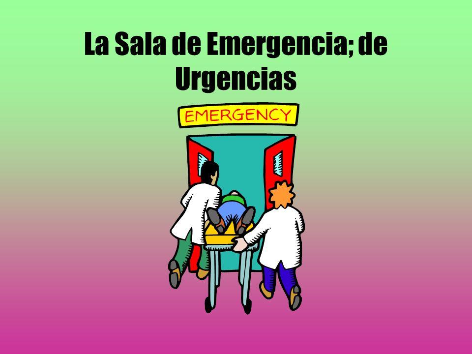 La Sala de Emergencia; de Urgencias
