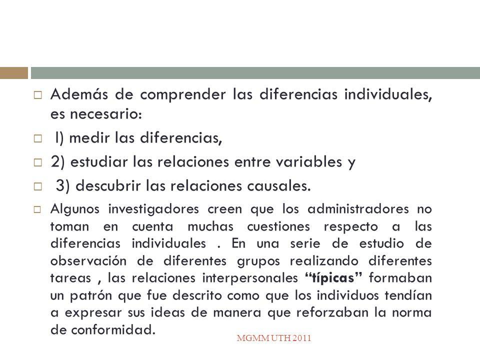 Además de comprender las diferencias individuales, es necesario: I) medir las diferencias, 2) estudiar las relaciones entre variables y 3) descubrir l