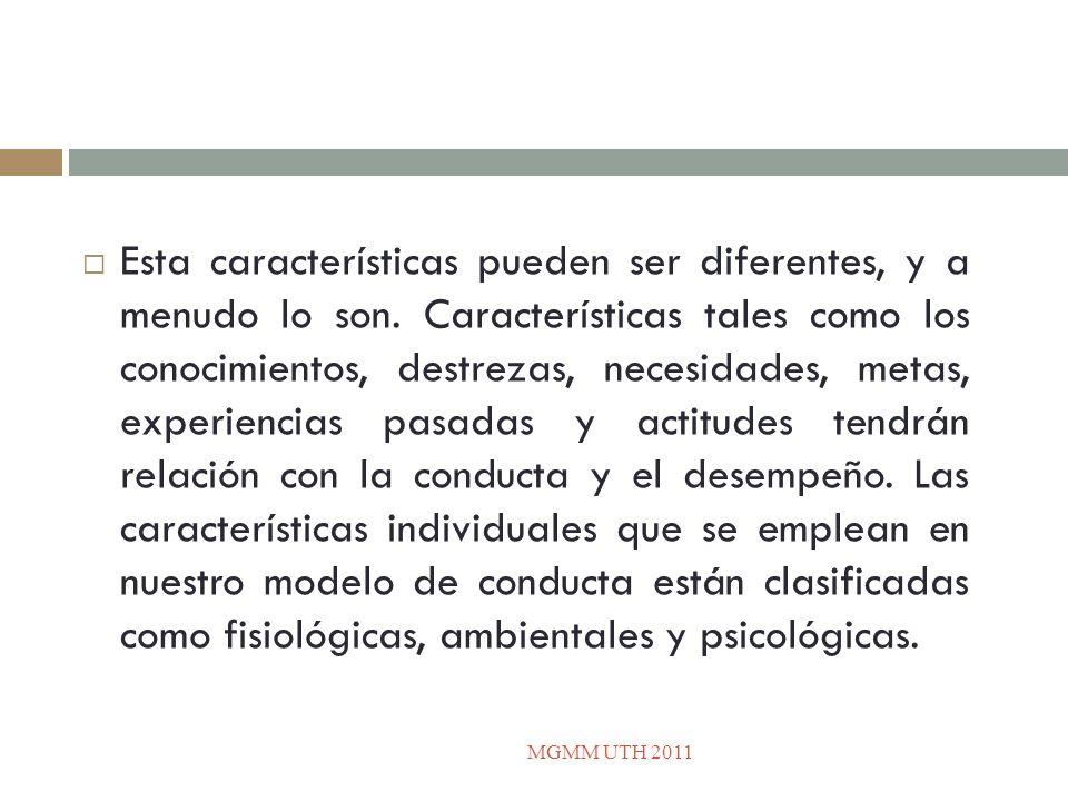Algunos factores clave específicos que justifican las diferencias individuales de conducta son: Percepción.