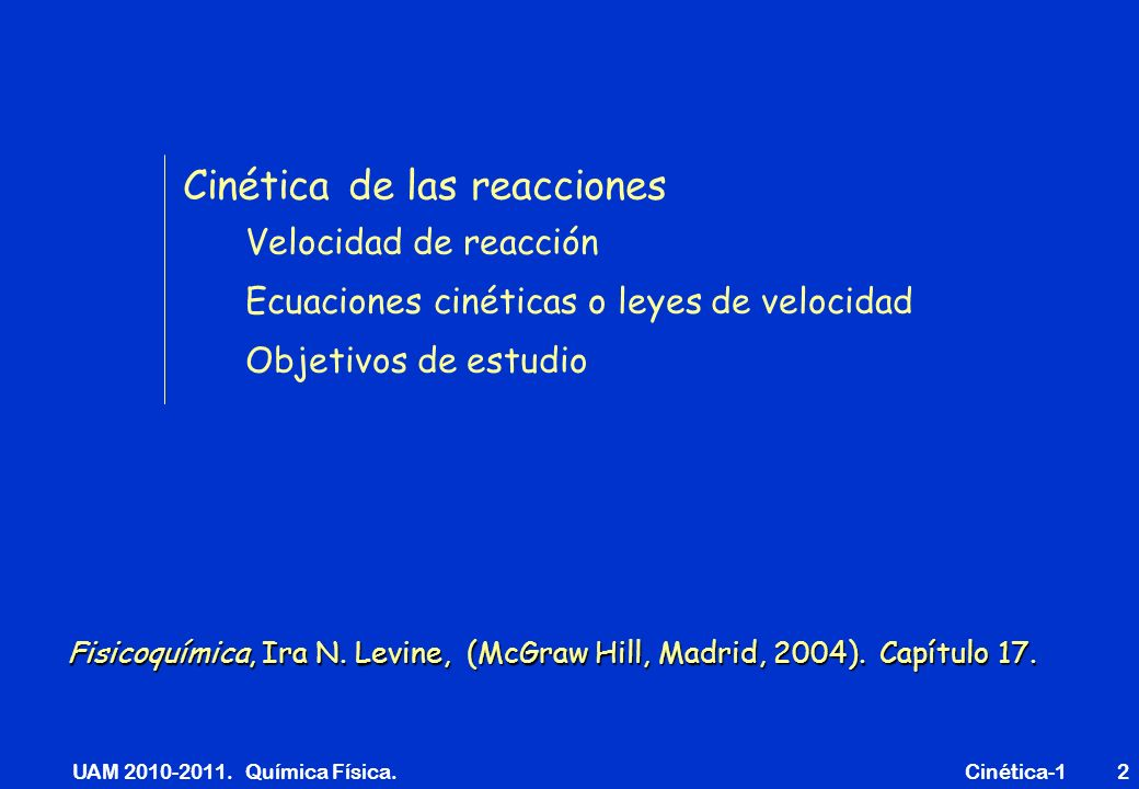 UAM 2010-2011.Química Física. Cinética-143 ctes. de velocidadcte.