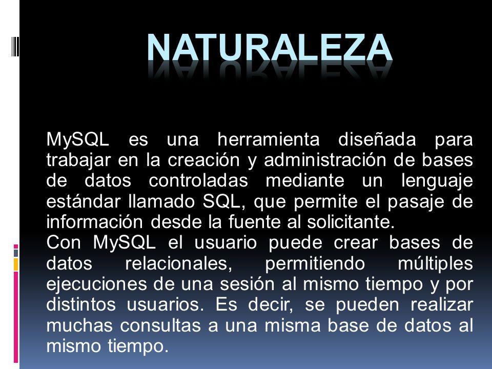 MySQL es una herramienta diseñada para trabajar en la creación y administración de bases de datos controladas mediante un lenguaje estándar llamado SQ
