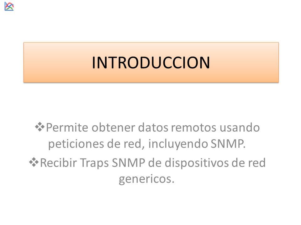 INTRODUCCION Permite obtener datos remotos usando peticiones de red, incluyendo SNMP.