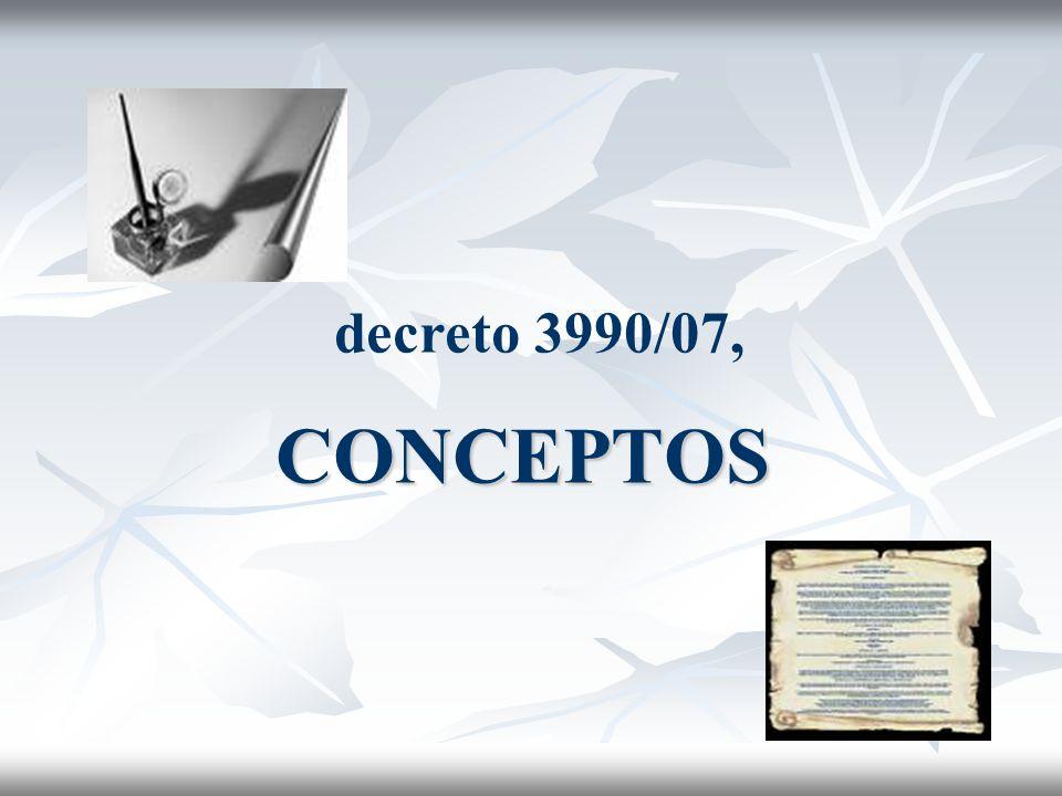 decreto 3990/07, CONCEPTOS