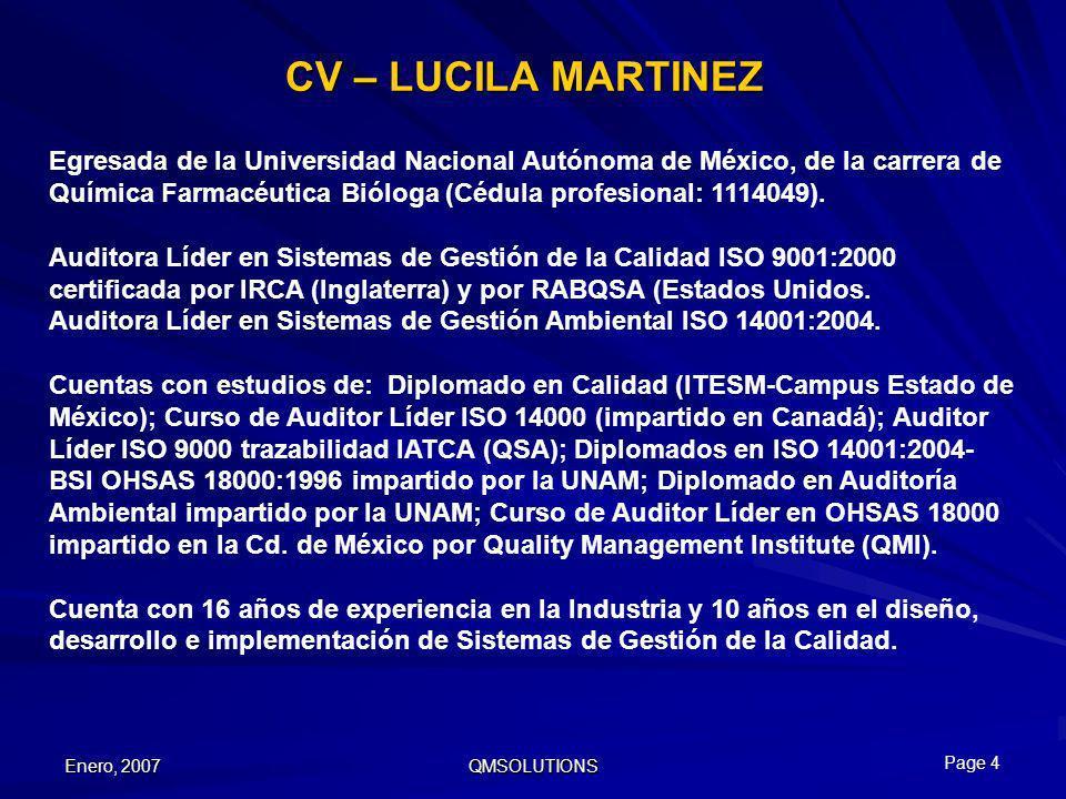 Enero, 2007 QMSOLUTIONS CV – LUCILA MARTINEZ Egresada de la Universidad Nacional Autónoma de México, de la carrera de Química Farmacéutica Bióloga (Cé