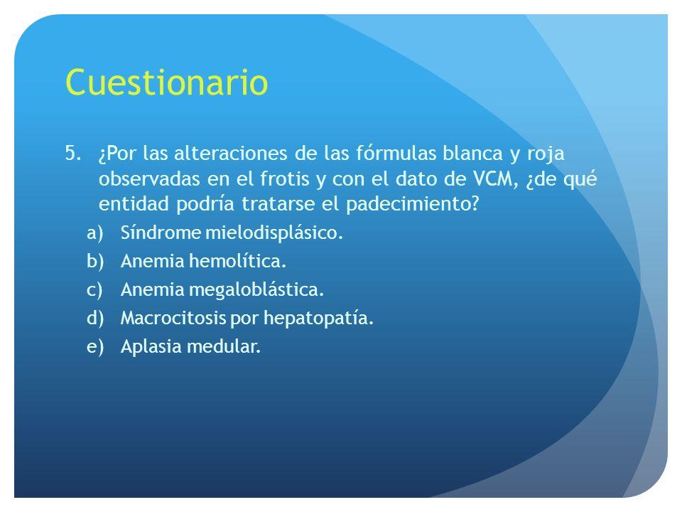 Cuestionario 6.¿Qué pruebas de laboratorio ayudarían a identificar la posible causa del padecimiento.
