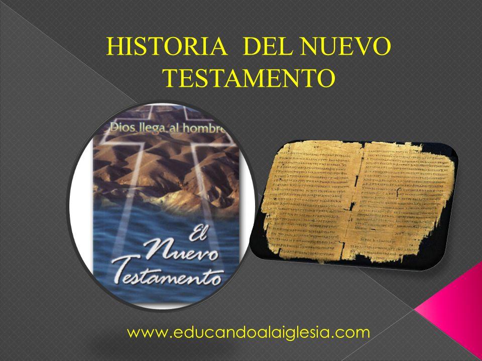 www.educandoalaiglesia.com HISTORIA DEL NUEVO TESTAMENTO