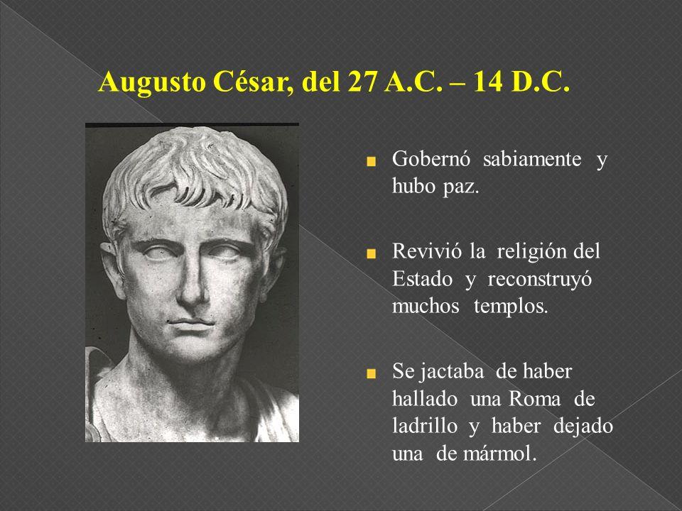 Gobernó sabiamente y hubo paz. Revivió la religión del Estado y reconstruyó muchos templos. Se jactaba de haber hallado una Roma de ladrillo y haber d