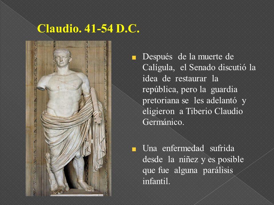 Después de la muerte de Calígula, el Senado discutió la idea de restaurar la república, pero la guardia pretoriana se les adelantó y eligieron a Tiber