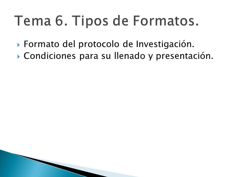 Formato del protocolo de Investigación. Condiciones para su llenado y presentación.