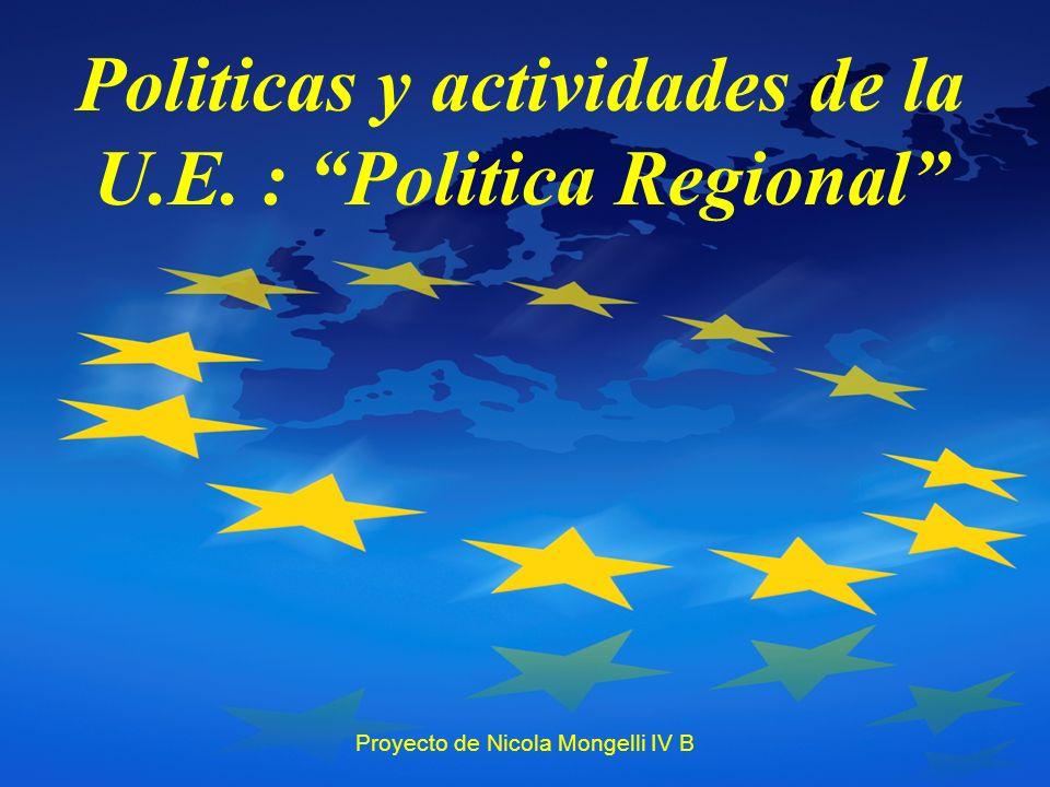 Politicas y actividades de la U.E. : Politica Regional Proyecto de Nicola Mongelli IV B