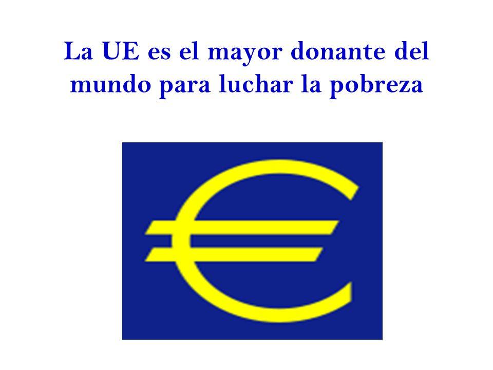 Ayudas contra la pobreza El objetivo primero y principal de la política de desarrollo de la UE es erradicar la pobreza con un enfoque sostenible.