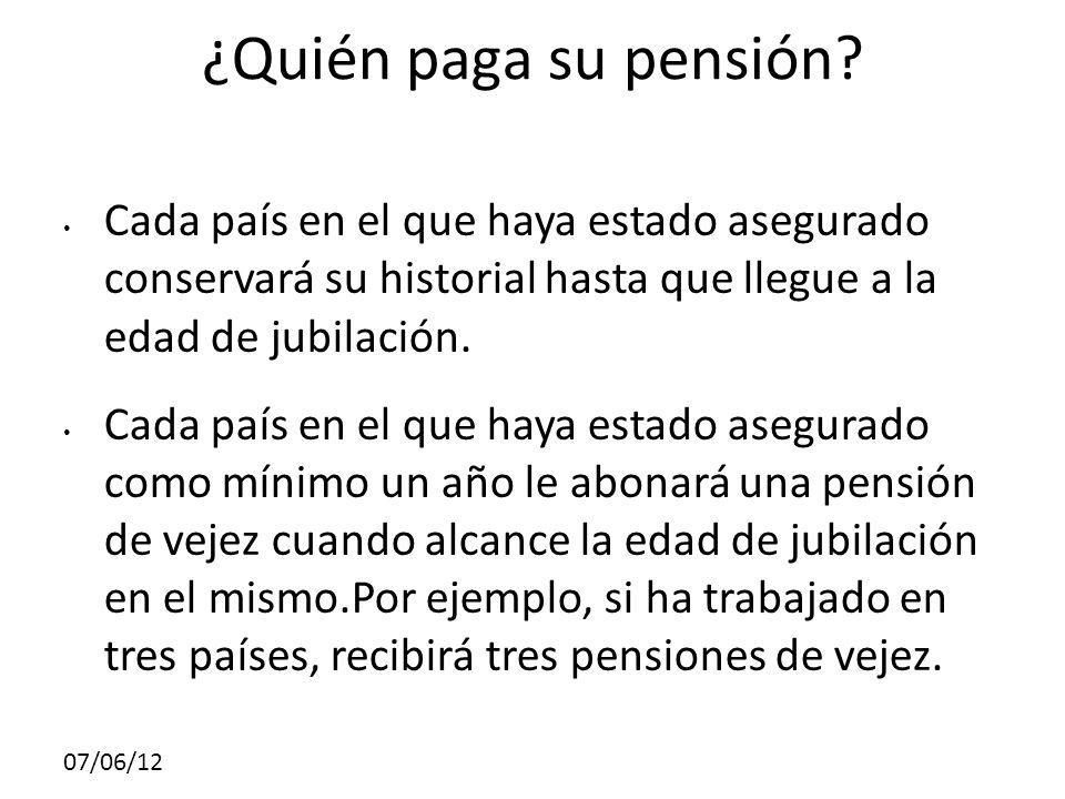 07/06/12 ¿Quién paga su pensión.