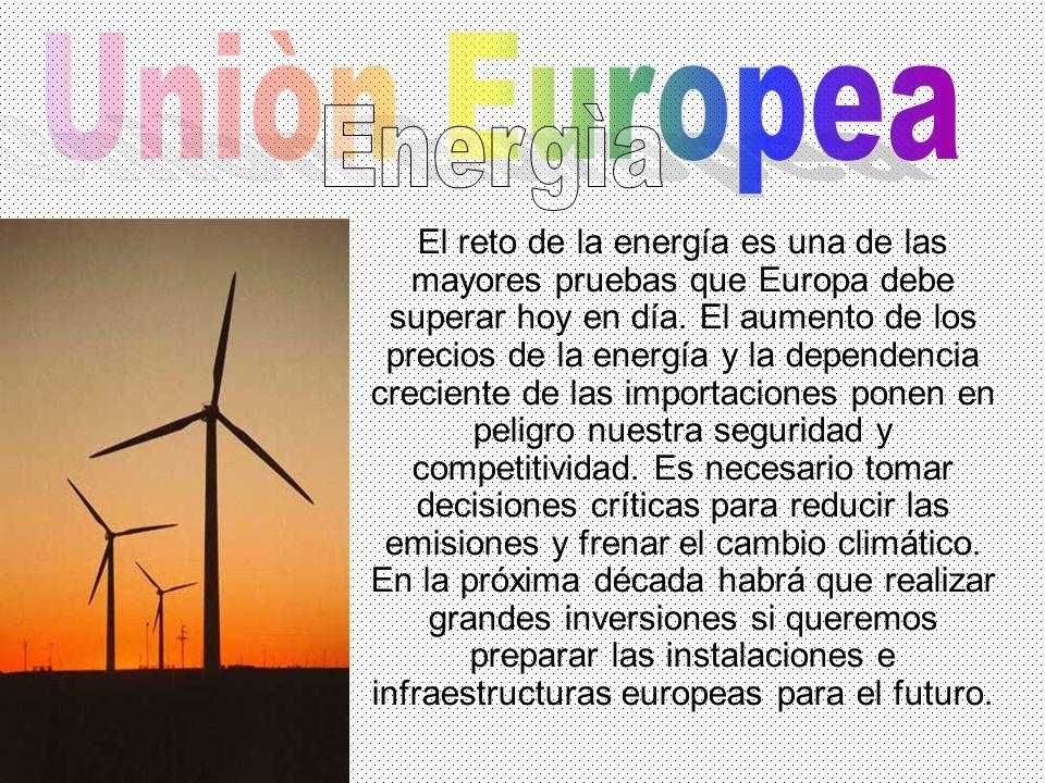 El reto de la energía es una de las mayores pruebas que Europa debe superar hoy en día.