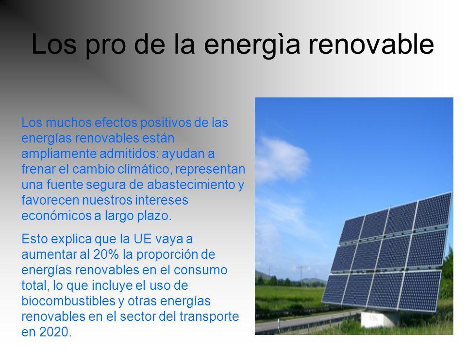 Los muchos efectos positivos de las energías renovables están ampliamente admitidos: ayudan a frenar el cambio climático, representan una fuente segura de abastecimiento y favorecen nuestros intereses económicos a largo plazo.