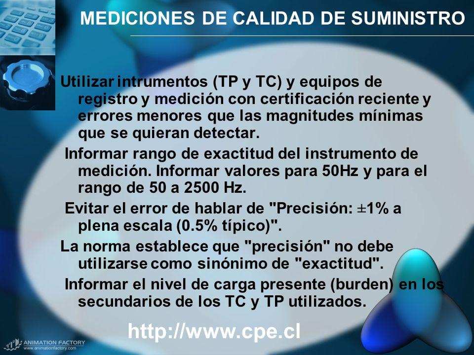 MEDICIONES DE CALIDAD DE SUMINISTRO Utilizar intrumentos (TP y TC) y equipos de registro y medición con certificación reciente y errores menores que l