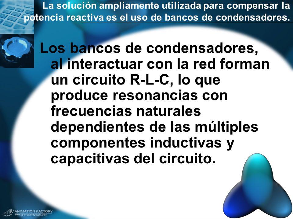 La solución ampliamente utilizada para compensar la potencia reactiva es el uso de bancos de condensadores. Los bancos de condensadores, al interactua