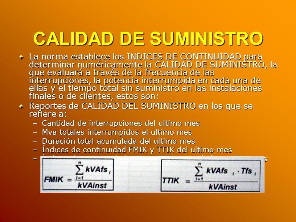 CALIDAD DE SUMINISTRO La norma establece los INDICES DE CONTINUIDAD para determinar numéricamente la CALIDAD DE SUMINISTRO, la que evaluará a través d