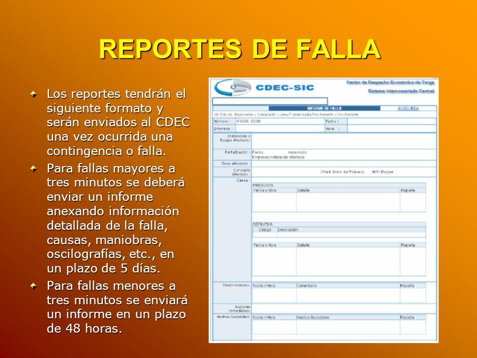 REPORTES DE FALLA Los reportes tendrán el siguiente formato y serán enviados al CDEC una vez ocurrida una contingencia o falla. Para fallas mayores a