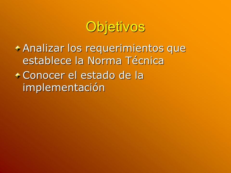 Norma Técnica El Titulo 4-4 de la Norma Técnica establece las características que debe tener el Sistema de Monitoreo.