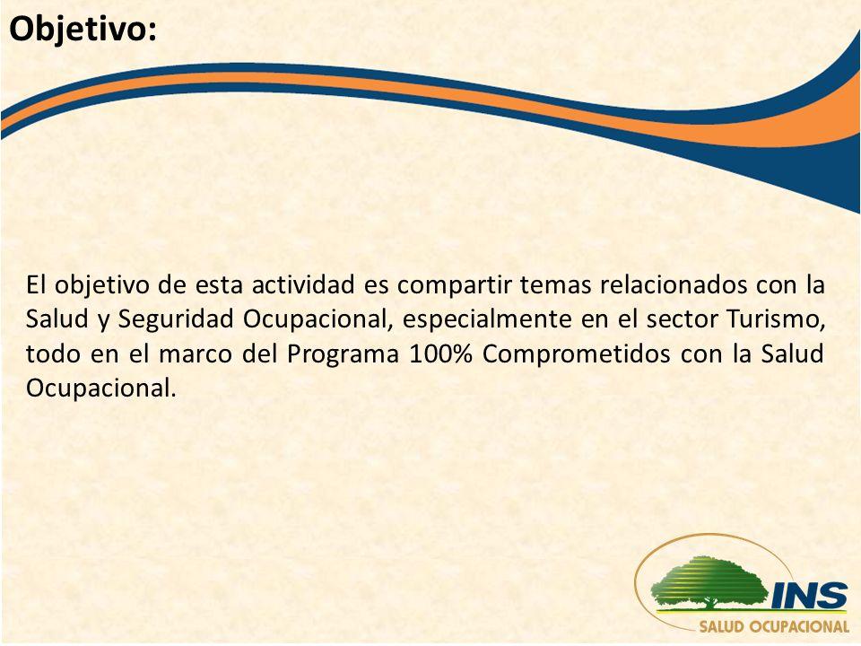 El objetivo de esta actividad es compartir temas relacionados con la Salud y Seguridad Ocupacional, especialmente en el sector Turismo, todo en el marco del Programa 100% Comprometidos con la Salud Ocupacional.