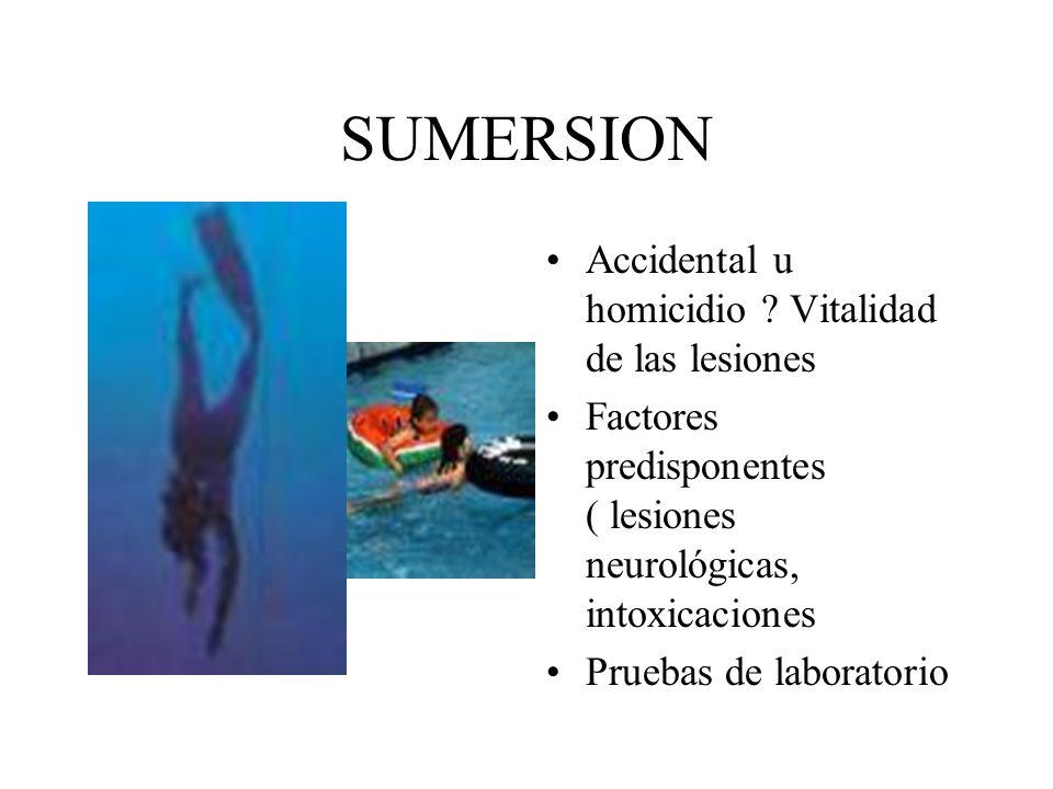 Formas medicolegales de Sumersión - Accidente ( lo más frecuente) - Suicidio ( se dice que ocupa el segundo lugar después del ahorcamiento) -Simulacro de Sumersión (inmersión de cadáveres) para encubrir un homicidio.