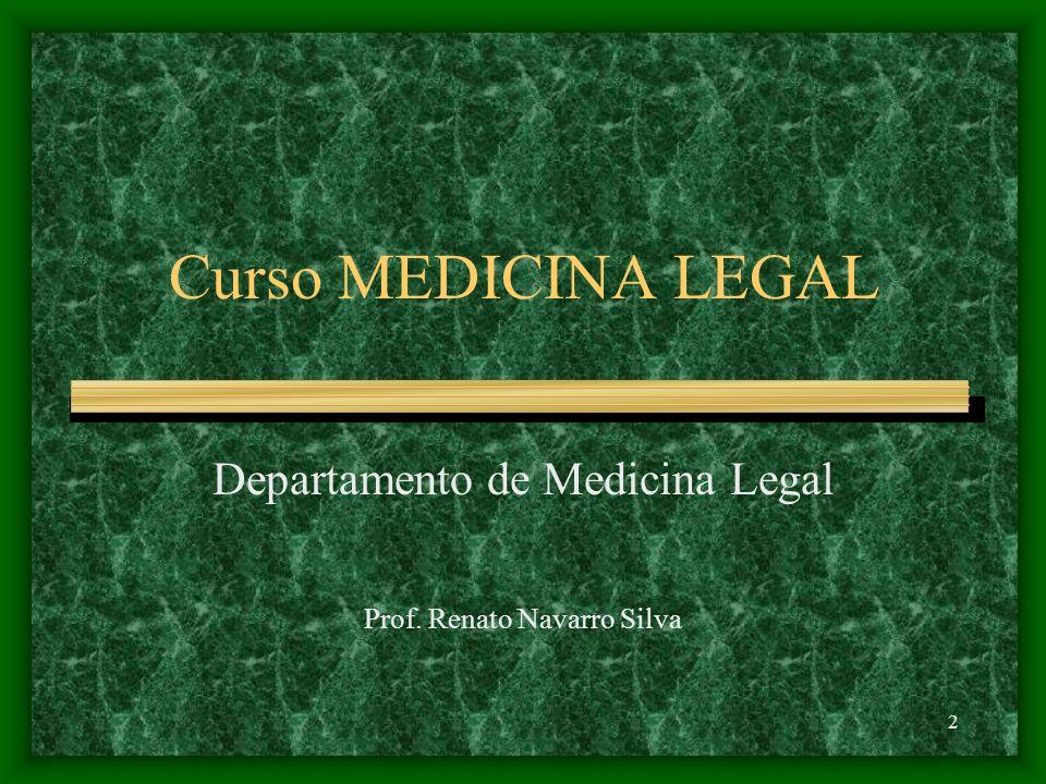 2 Curso MEDICINA LEGAL Departamento de Medicina Legal Prof. Renato Navarro Silva