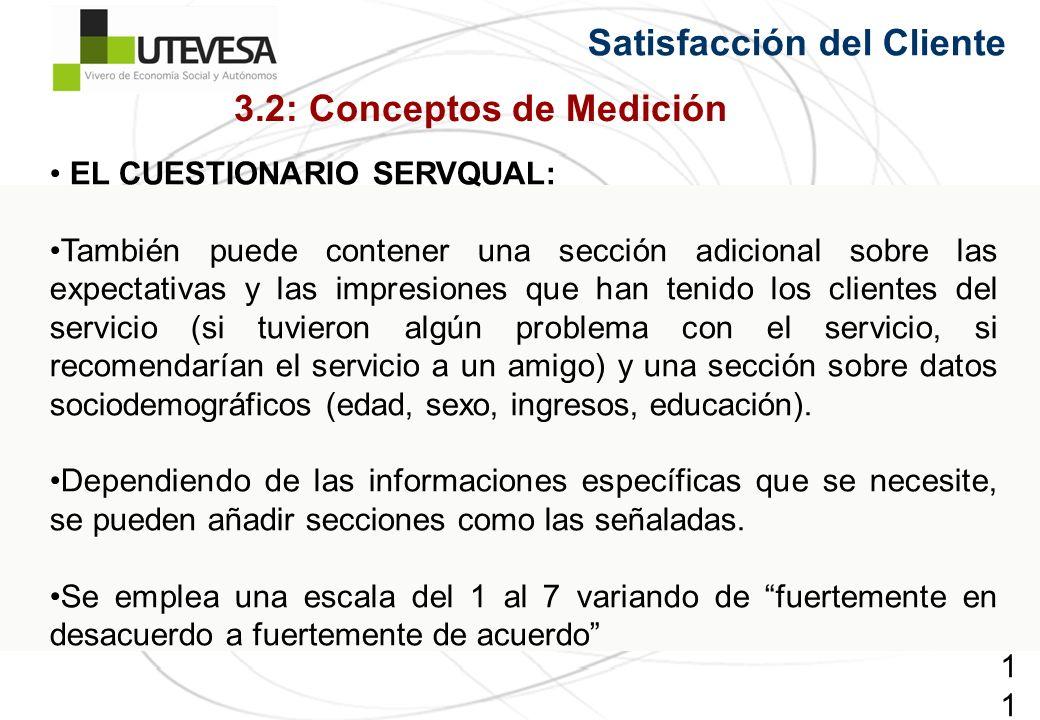 114114114 Satisfacción del Cliente EL CUESTIONARIO SERVQUAL: También puede contener una sección adicional sobre las expectativas y las impresiones que