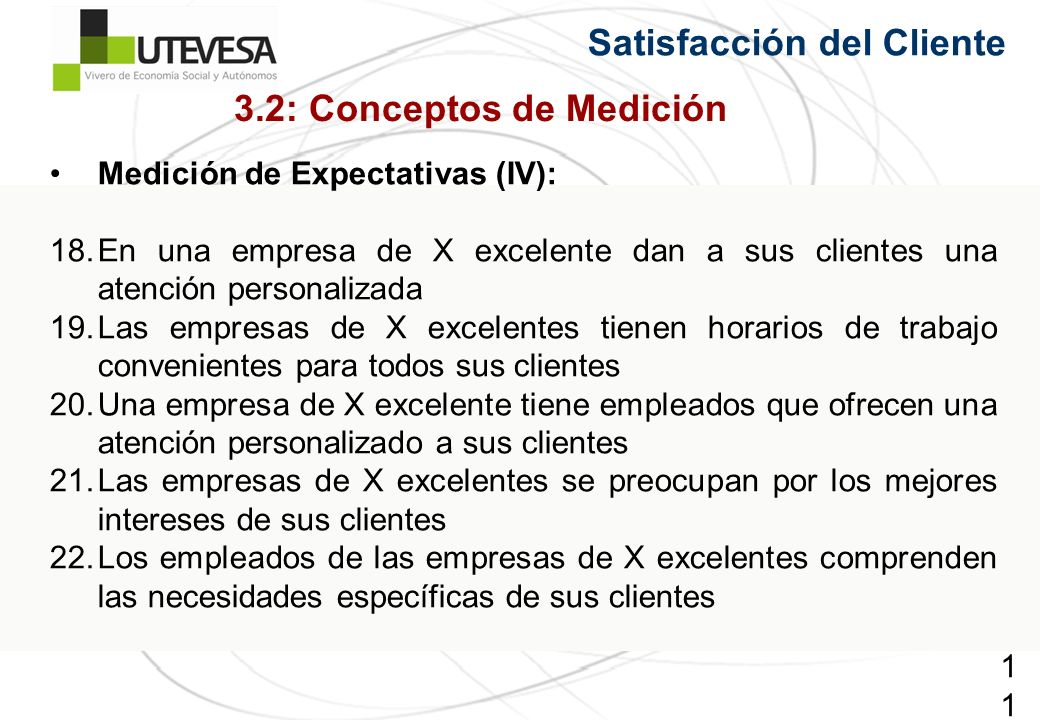 118118118 Satisfacción del Cliente Medición de Expectativas (IV): 18.En una empresa de X excelente dan a sus clientes una atención personalizada 19.La